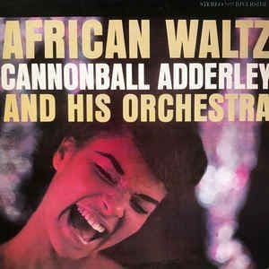 Cannonball Adderley And His Orchestra<br>African Waltz